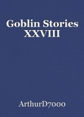 Goblin Stories XXVIII