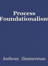 Process Foundationalism