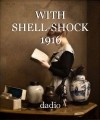 WITH SHELL-SHOCK 1916