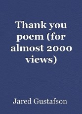 Thank you poem (for almost 2000 views)