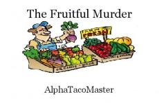 The Fruitful Murder