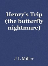 Henry's Trip (the butterfly nightmare)