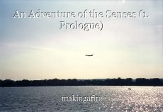 An Adventure of the Senses (1. Prologue)