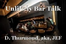Unlikely Bar Talk