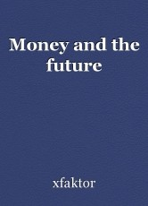 Money and the future