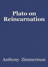 Plato on Reincarnation