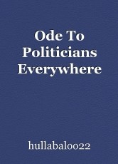 Ode To Politicians Everywhere