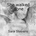 She walked alone