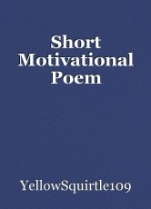 Short Motivational Poem