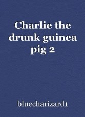 Charlie the drunk guinea pig 2