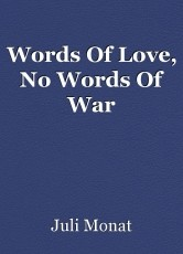 Words Of Love, No Words Of War