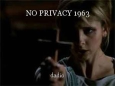 NO PRIVACY 1963
