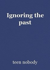 Ignoring the past