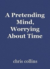 A Pretending Mind, Worrying About Time