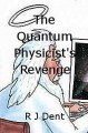 The Quantum Physicist's Revenge