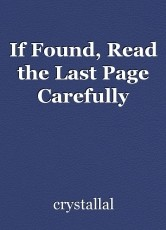If Found, Read the Last Page Carefully