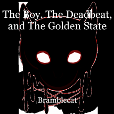 The Boy, The Deadbeat, and The Golden State