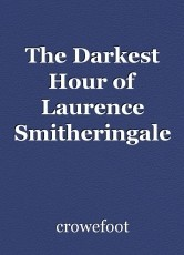The Darkest Hour of Laurence Smitheringale