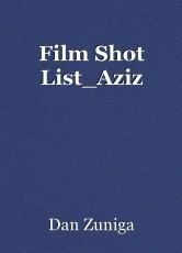 Film Shot List_Aziz