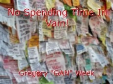 No Spending Time In Vain!