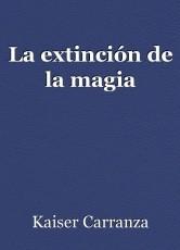 La extinción de la magia