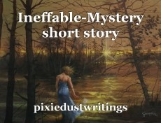 Ineffable-Mystery short story