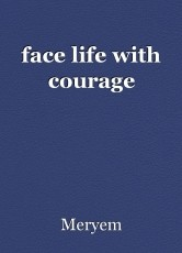 face life with courage