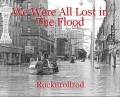 We Were All Lost in The Flood