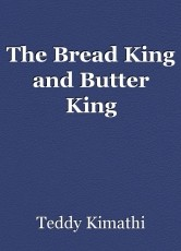 The Bread King and Butter King