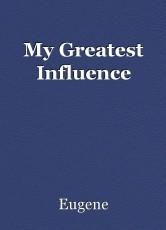 My Greatest Influence