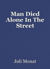 Man Died Alone In The Street