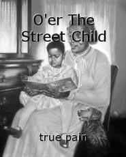 O'er The Street Child
