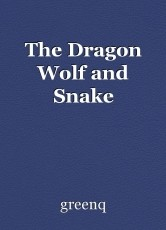 The Dragon Wolf and Snake