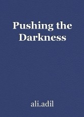 Pushing the Darkness