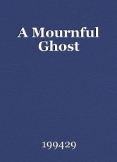 A Mournful Ghost