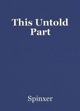 This Untold Part