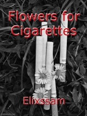 Flowers for Cigarettes