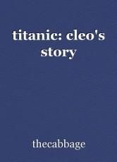 titanic: cleo's story