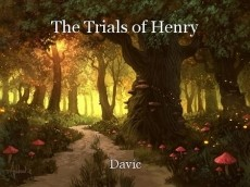 The Trials of Henry