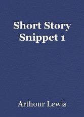 Short Story Snippet 1