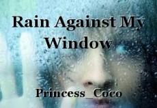 Rain Against My Window