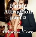 Fatale Attraction part 2