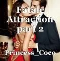 Fatale Attraction part 2
