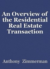 An Overview of the Residential Real Estate Transaction