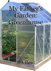 My Father's Garden: Greenhouse