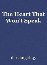The Heart That Won't Speak