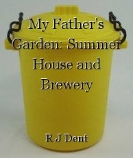 My Father's Garden: Summer House and Brewery