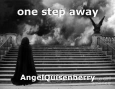 one step away