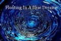 Floating In A Blue Dream