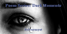 Poem Series: Dark Moments